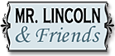 Mr Lincoln and Friends